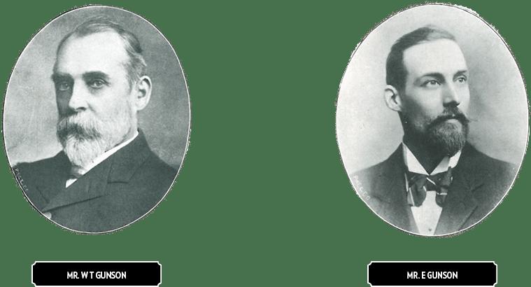 The two founders of WT Gunson: Mr. W.T. Gunson and Mr. E. Gunson